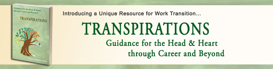 Introducing a Unique Resource for Work Transition... TRANSPIRATIONS: Guidance for the Head & Heart through Career and Beyond